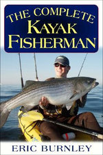 The Complete Kayak Fisherman - Ric Burnley