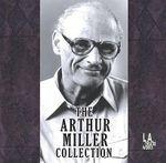 The Arthur Miller Collection - Arthur Miller