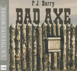 Bad Axe - P J Barry