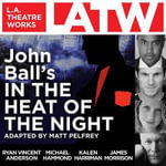 John Ball's in the Heat of the Night - John Ball