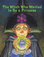 The Witch Who Wanted to Be a Princess - Lois G Grambling