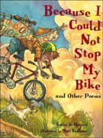 Because I Could Not Stop My Bike : and Other Poems - Karen Jo Shapiro