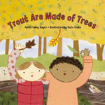 Trout are Made of Trees - April Pulley Sayre
