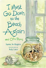 I Must Go Down to the Beach Again : And Other Poems - Karen Jo Shapiro