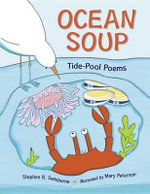 Ocean Soup : Tide-Pool Poems - Stephen R Swinburne