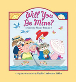 Will You Be Mine? : A Nursery Rhyme Romance - Phyllis Limbacher Tildes