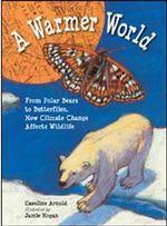 A Warmer World - Caroline Arnold