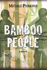 Bamboo People : A Novel - Mitali Perkins