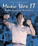 Music Was it : Young Leonard Bernstein - Susan Goldman Rubin