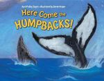 Here Come the Humpbacks! - April Pulley Sayre