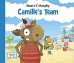 Camille's Team : Social Skills: Cooperation - Stuart J. Murphy