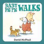 Baby Pig Pig Walks - David McPhail