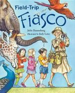 Field-Trip Fiasco : Mrs. Hartwell's Class Adventures - Julie Danneberg