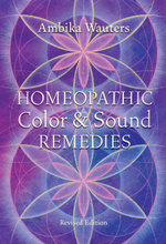 Homeopathic Colour and Sound Remedies - Ambika Wauters