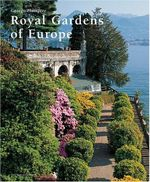Royal Gardens of Europe - George Plumptre
