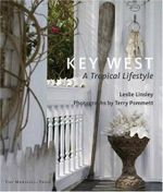 Key West : A Tropical Lifestyle - Leslie Linsley