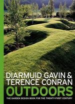 Outdoors : The Garden Design Book for the Twenty-First Century - Diarmuid Gavin