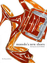 Manolo's New Shoes : Drawings by Manolo Blahnk - Manolo Blahnik