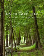 La Formentera : The Woodland Refuge of Juan Montoya - Eric Piasecki