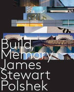 Build, Memory - James Stewart Polshek
