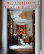 Dreamhouse - Penny Drue Baird