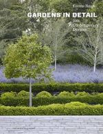 Gardens in Detail : 100 Contemporary Designs - Emma Reuss