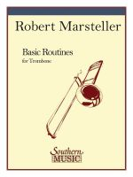Basic Routines : Trombone - Robert Marsteller