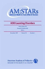 ADHD/learning Disorders : Stars: ADHD/learning Disorders - American Academy of Pediatrics Section on Adolescent Medicine