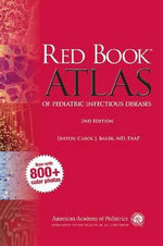 Red Book Atlas of Pediatric Infectious Diseases : Un Manuel de Terrain Et de Laboratoire - American Academy of Pediatrics