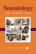 Neonatology for Primary Care - Deborah E Campbell
