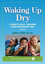 Waking Up Dry : A Guide to Help Children Overcome Bedwetting - Howard J. Bennett