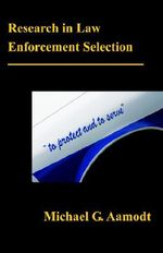 Research in Law Enforcement Selection : Developing Interpersonal and Leadership Skills wit... - G. Michael Aamodt