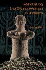 Reinstating the Divine Woman in Judaism - Jenny Kien