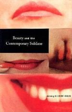 Beauty and the Contemporary Sublime : Aesthetics Today S. - Jeremy Gilbert-Roth