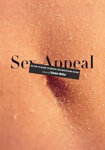 Sex Appeal : The Art of Allure in Graphic and Advertising Design