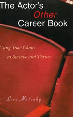 Actor's Other Career Book : Using Your Chops to Survive and Thrive - Lisa Mulcahy