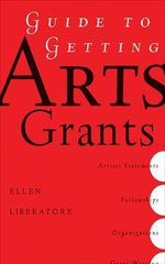 Guide to Getting Arts Grants - Ellen Liberatore