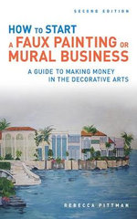 How to Start a Faux Painting Or Mural Business - Rebecca Pittman