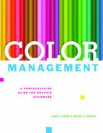 Color Management : A Comprehensive Guide for Graphic Designers - John T Drew