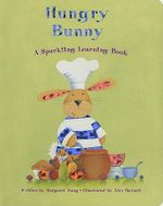 Hungry Bunny : A Sparkling Learning Book - Margaret Wang
