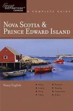 Explorer's Guide Nova Scotia & Prince Edward Island : A Great Destination - Nancy English