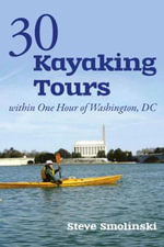 30 Kayaking Tours within One Hour of Washington, D.C. - Steve Smolinski