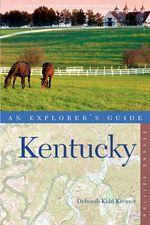 Explorer's Guide Kentucky : Explorer's Complete - Deborah Kohl Kremer