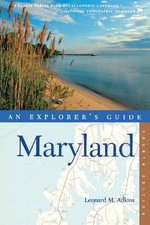 Explorer's Guide Maryland - Leonard M. Adkins
