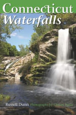 Connecticut Waterfalls : A Guide - Russell Dunn