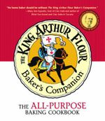 The King Arthur Flour Baker's Companion : The All-Purpose Baking Cookbook - King Arthur Flour