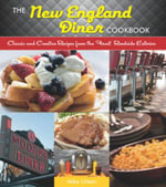 The New England Diner Cookbook : Classic and Creative Recipes from the Finest Roadside Eateries - Mike Urban