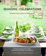 Seasons & Celebrations : Recipes & Menus from Relish, America's Most Popular Food Magazine - Relish, Inc.