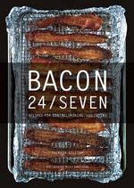 Bacon 24/7 : Recipes for Curing, Smoking, and Eating - Theresa Gilliam