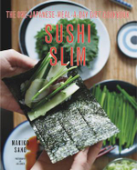 Sushi Slim : The one-Japanese-meal-a-day Diet Cookbook - Makiko Sano